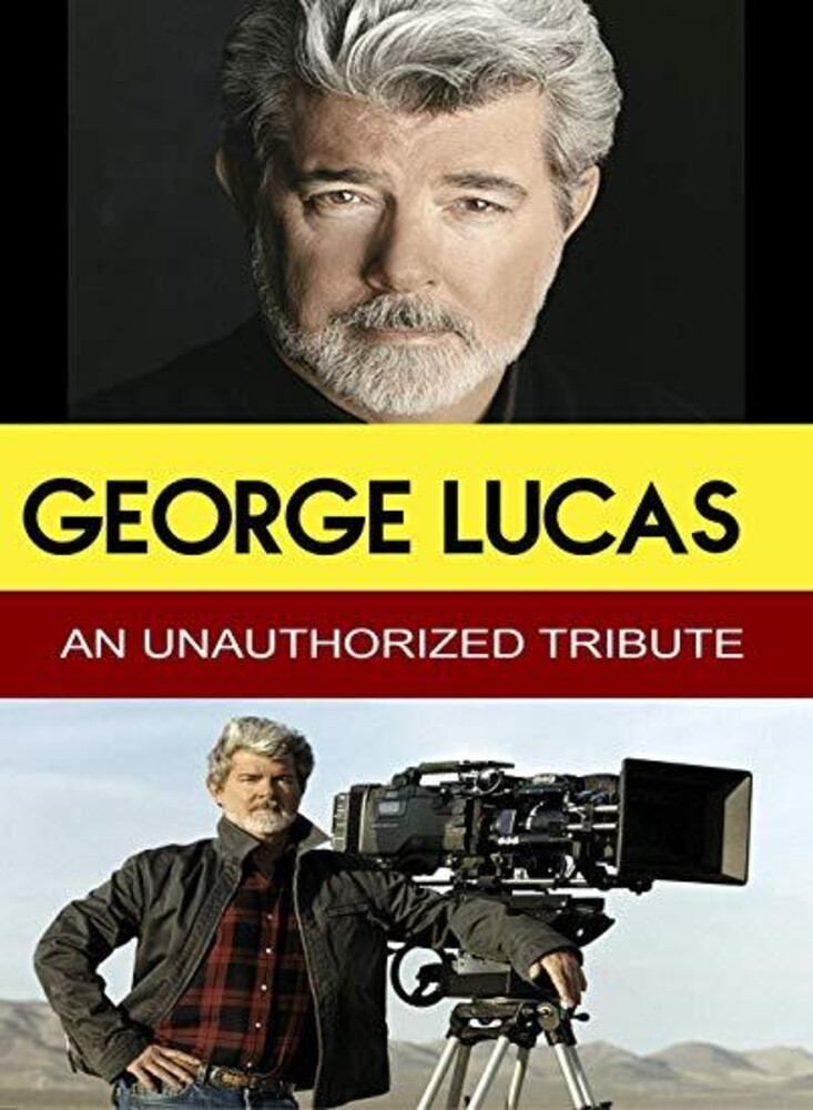 - George Lucas - An Unauthorized Tribute
