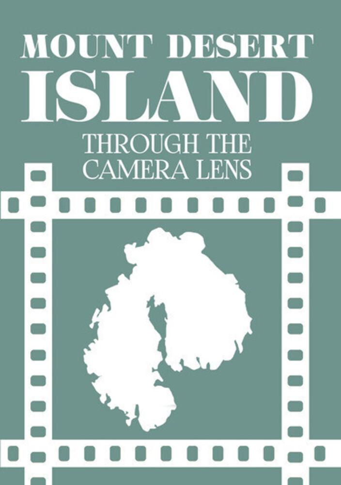- Mount Desert Island Through The Camera Lens