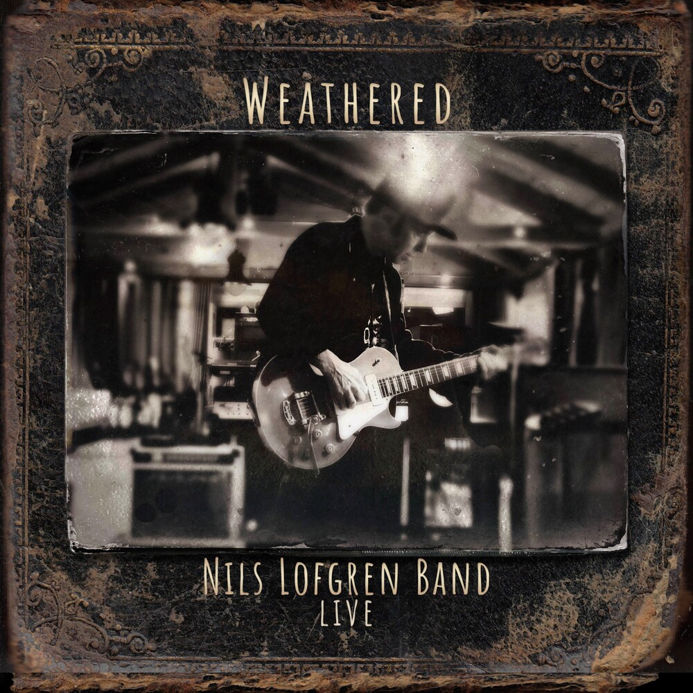 Nils Lofgren - Nils Lofgren Band: Weathered [2CD]