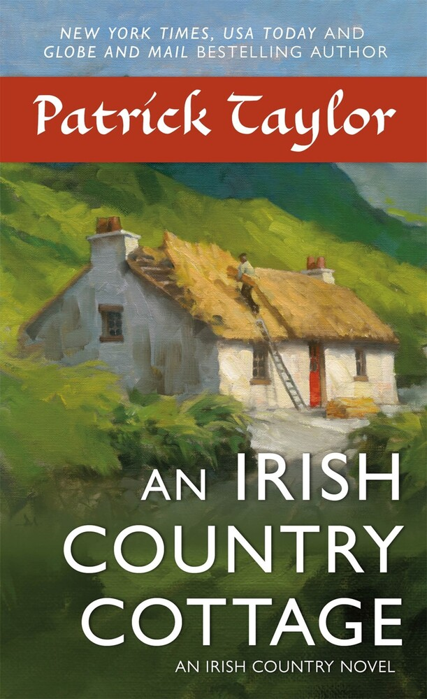Taylor, Patrick - An Irish Country Cottage: An Irish Country Novel