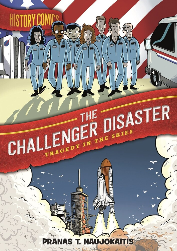 - History Comics: The Challenger Disaster: Tragedy in the Skies