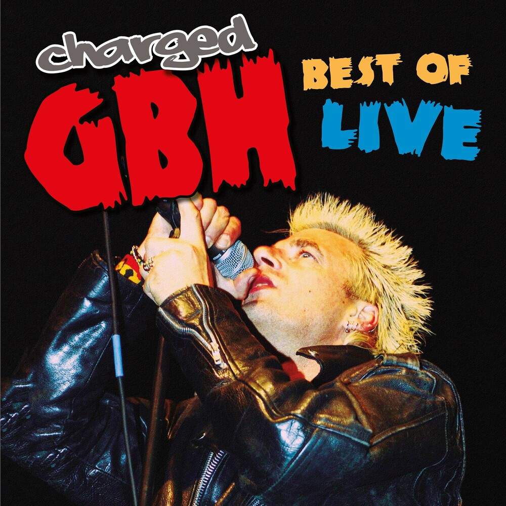 Charged Gbh - Best Of Live
