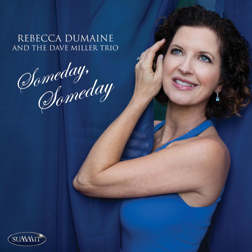 Rebecca Dumaine  & Dave Miller Trio - Someday Someday
