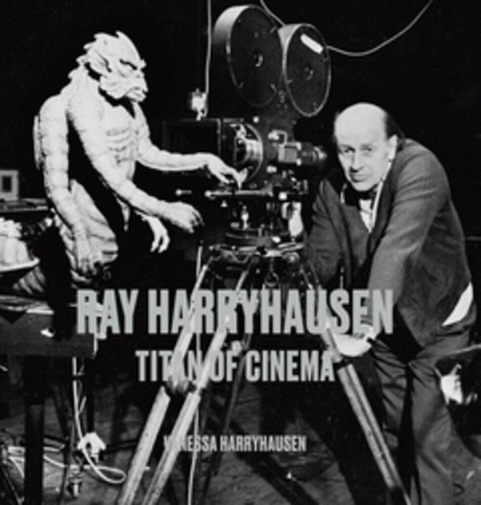 Harryhausen, Vanessa - Ray Harryhausen: Titan of Cinema