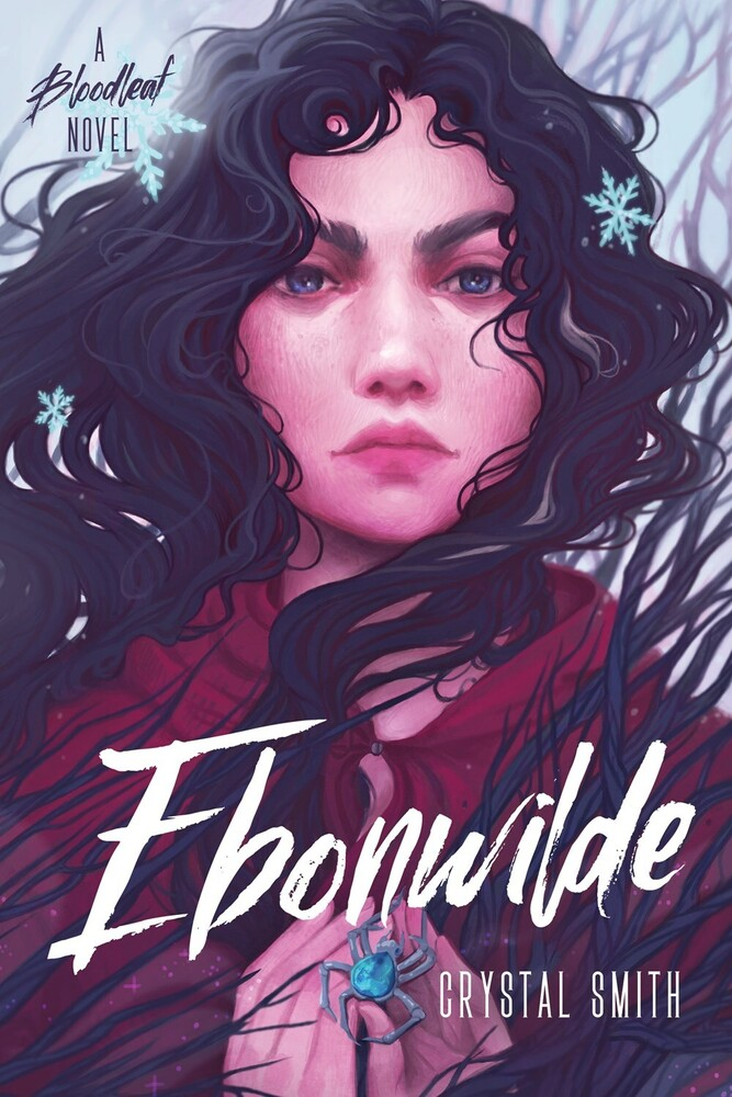 Smith, Crystal - Ebonwilde: A Bloodleaf Novel
