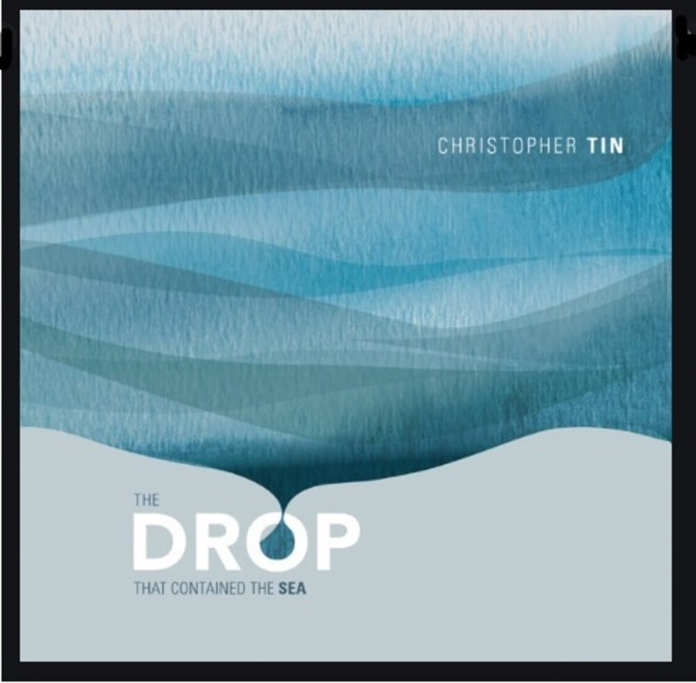 Christopher Tin - Drop That Contained The Sea