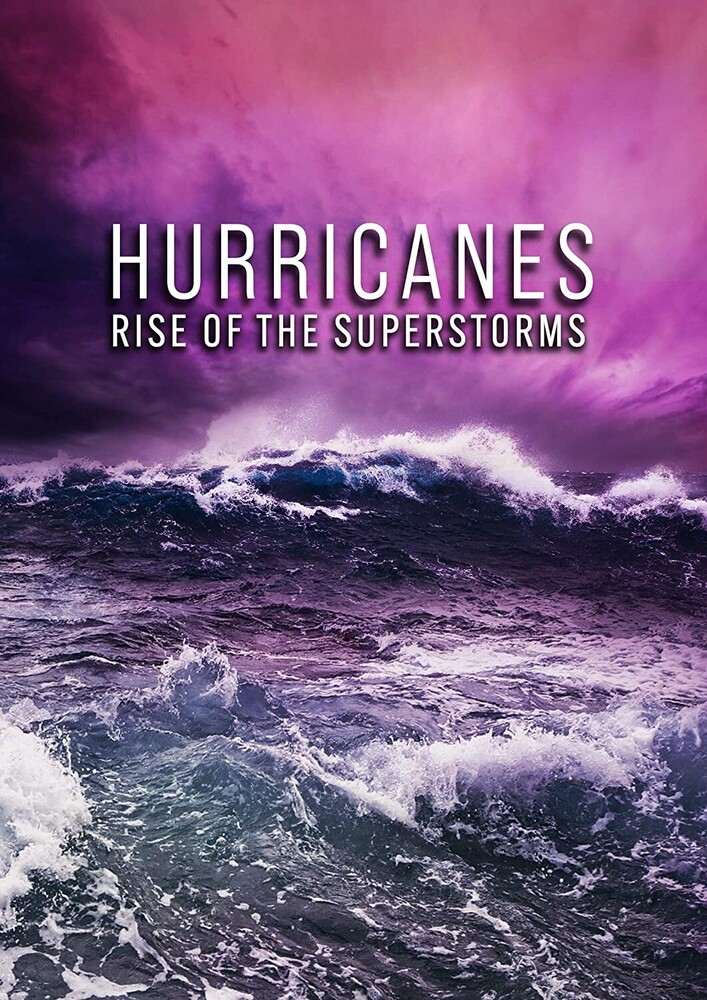 Hurricanes: Rise of the Super Storms - Hurricanes: Rise Of The Super Storms