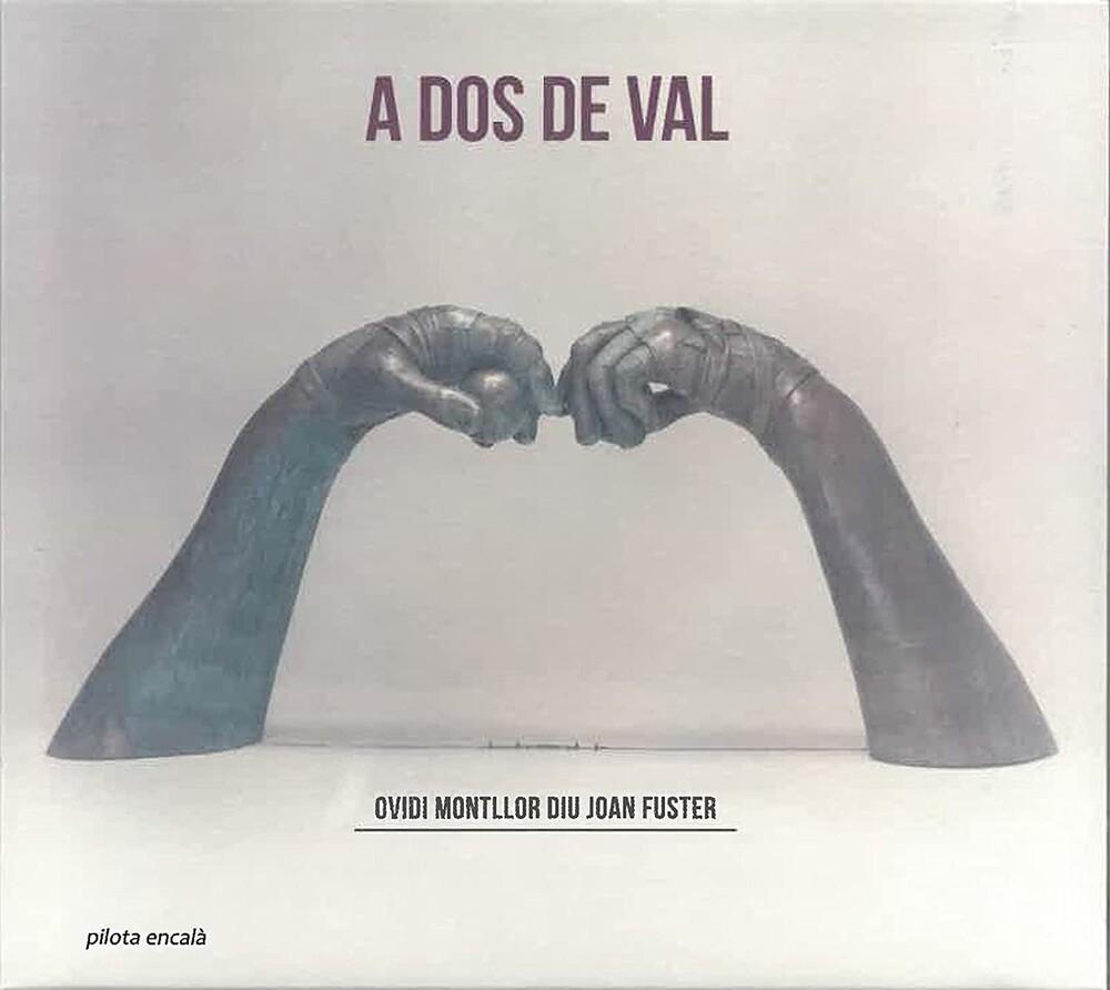 A Dos De Val: Ovidi Montllor Diu Joan Fuster / Var - A Dos De Val: Ovidi Montllor Diu Joan Fuster / Var