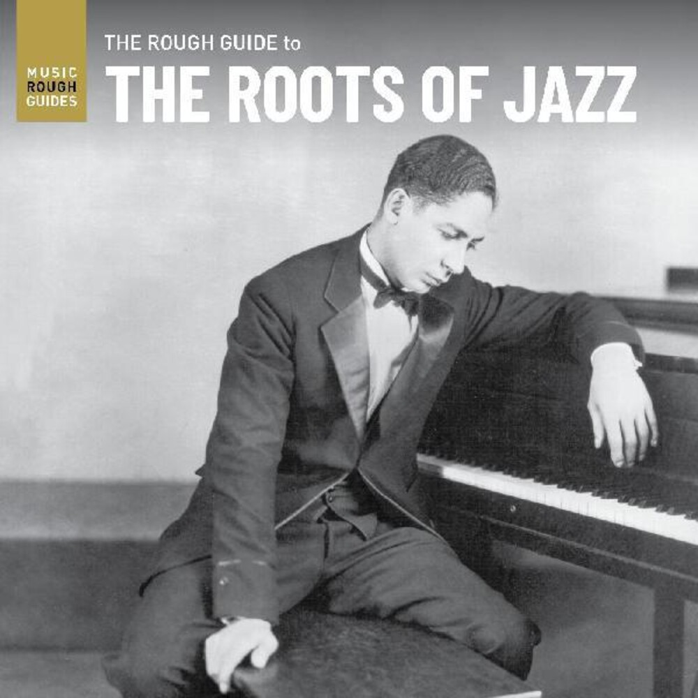 Various Artists - Rough Guide To The Roots Of Jazz / Various