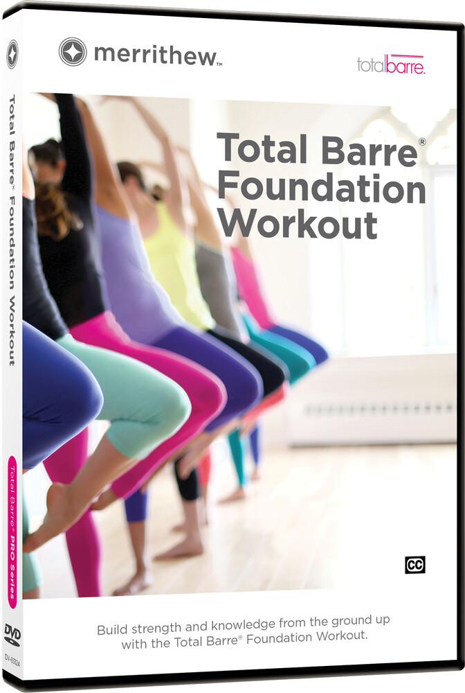Total Barre Foundation Workout - Total Barre Foundation Workout