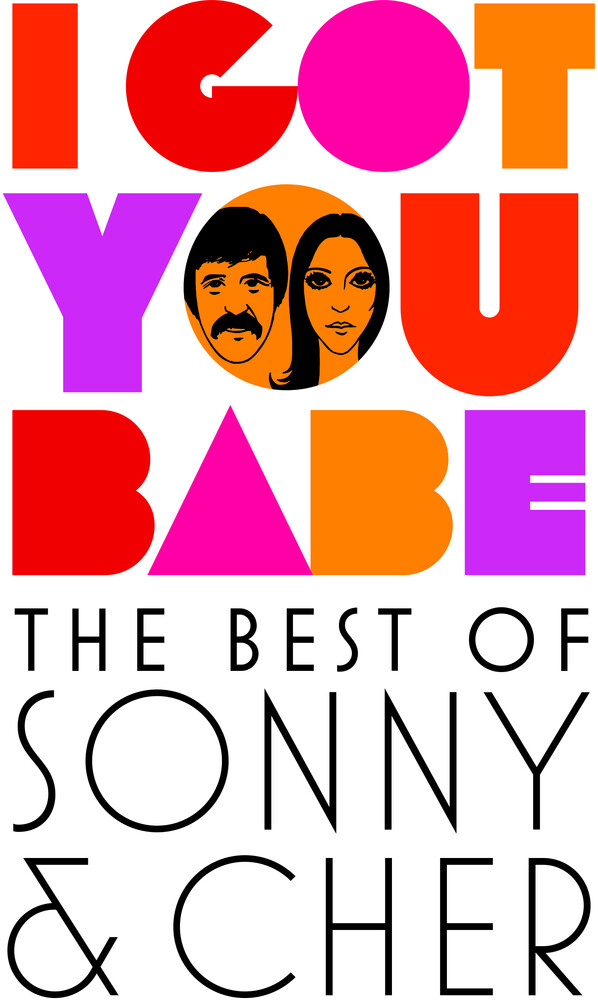 Sonny & Cher - I Got You Babe: The Best of Sonny and Cher