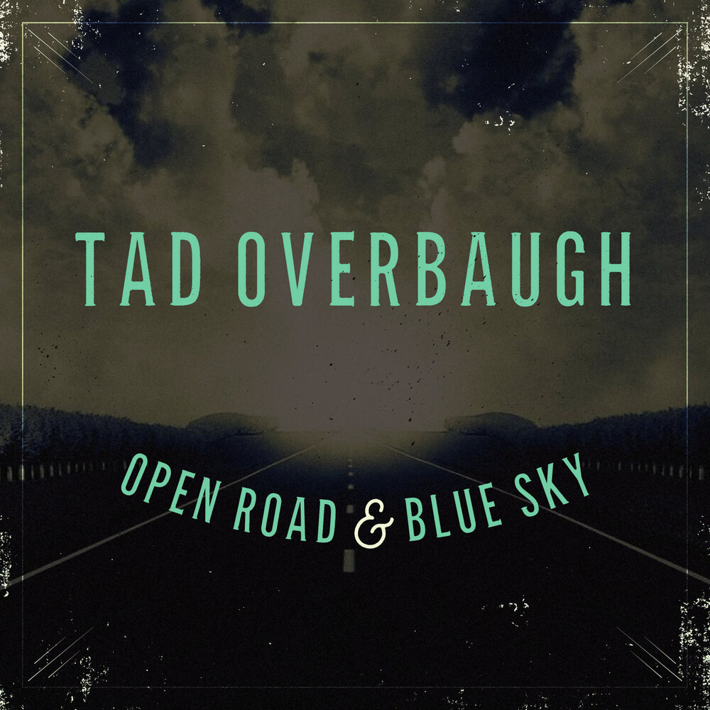 Tad Overbaugh & Late Arrivals - Open Road & Blue Sky