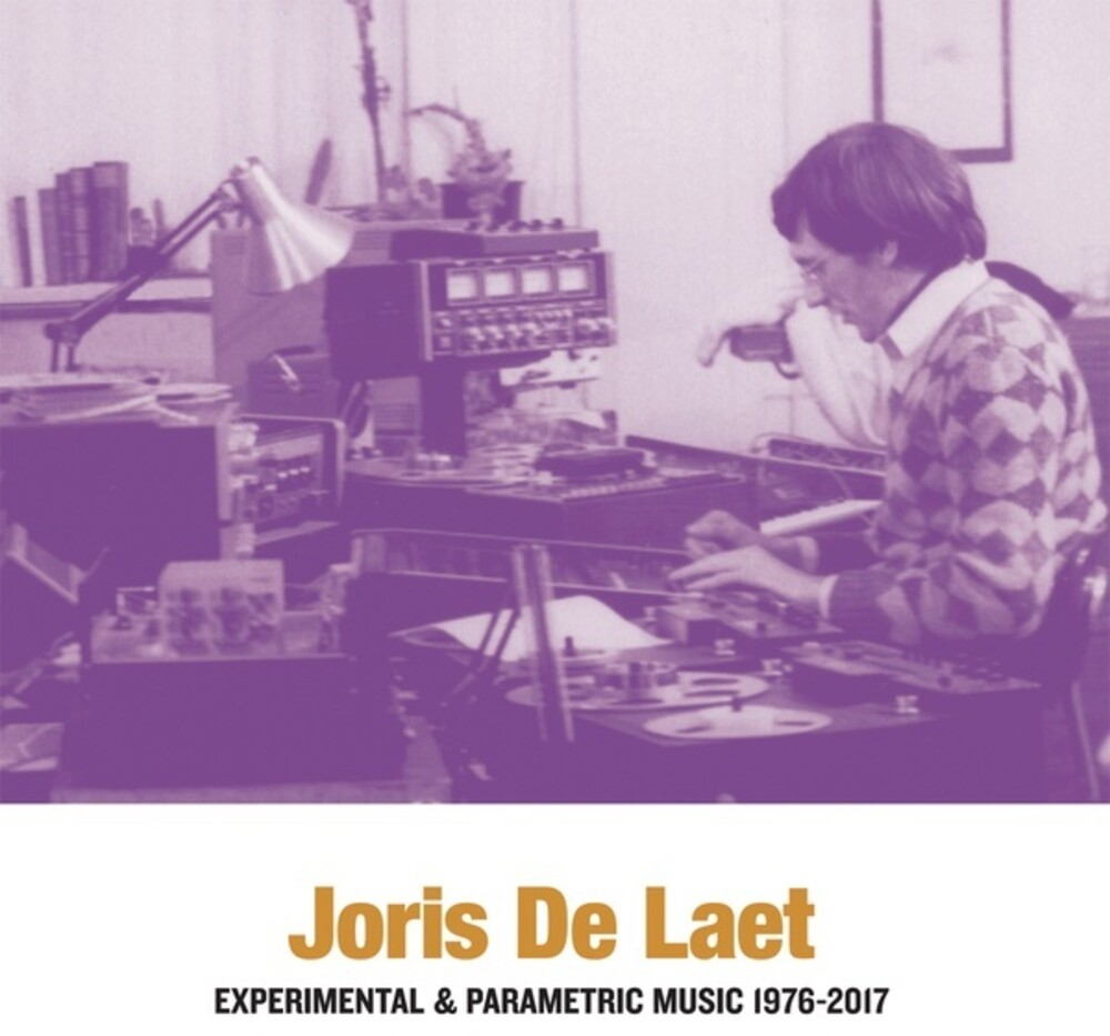 De Joris Laet - Experimental & Parametric Music 1976-2017 (2pk)