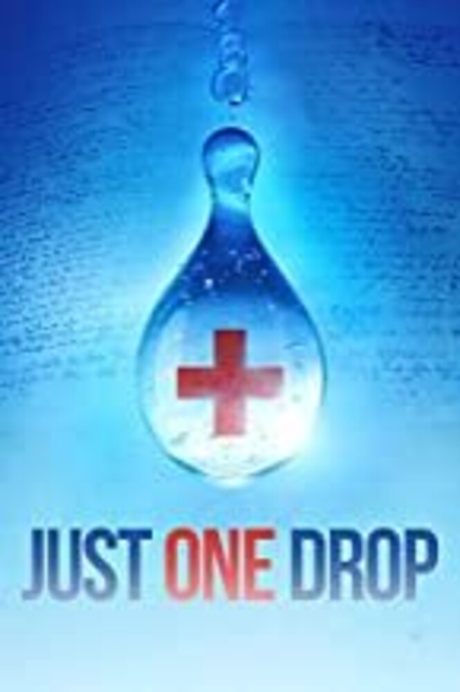 - Just One Drop