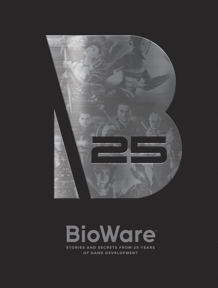 Bioware - BioWare: Stories and Secrets from 25 Years of Game Development