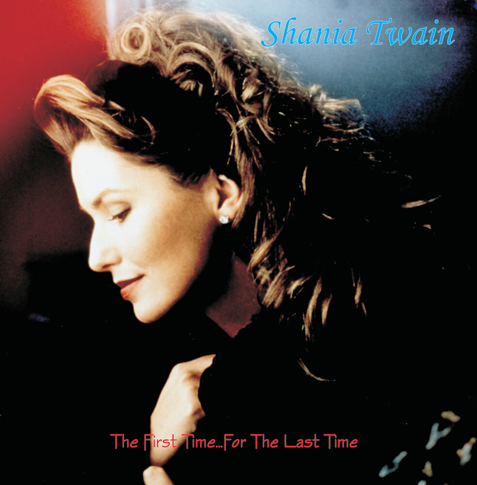 Shania Twain - First Time...For The Last Time [180 Gram] (Post)