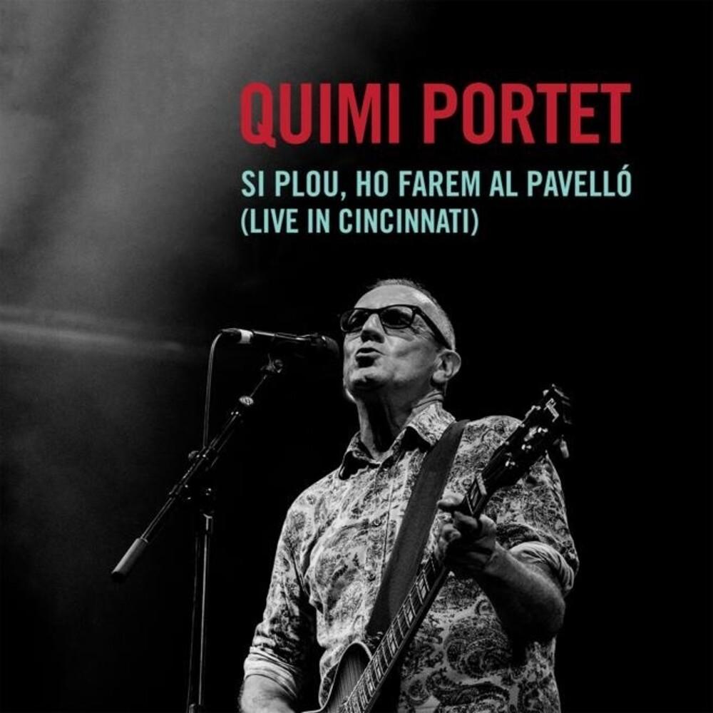 Quimi Portet - Si Plou, Ho Farem Al Pavello (Live In Cincinnati)