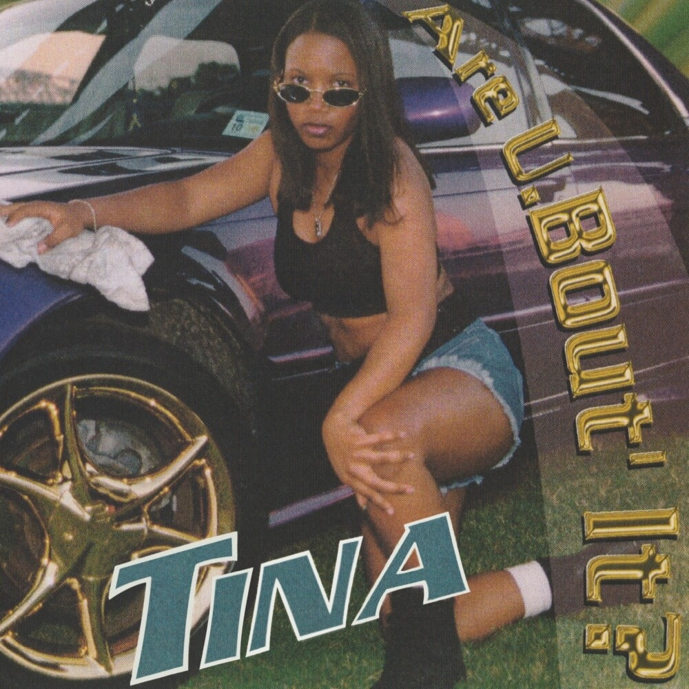 Tina - Are U Bout' It