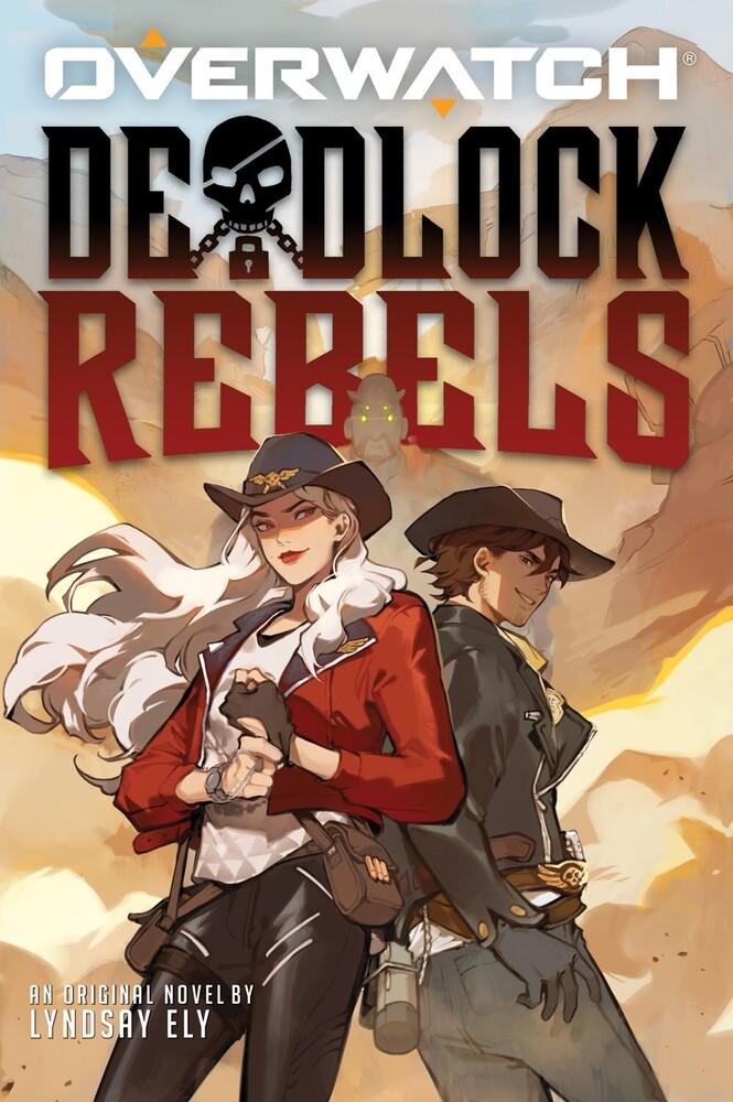 Ely, Lyndsay - Deadlock Rebels: An Overwatch Original Novel