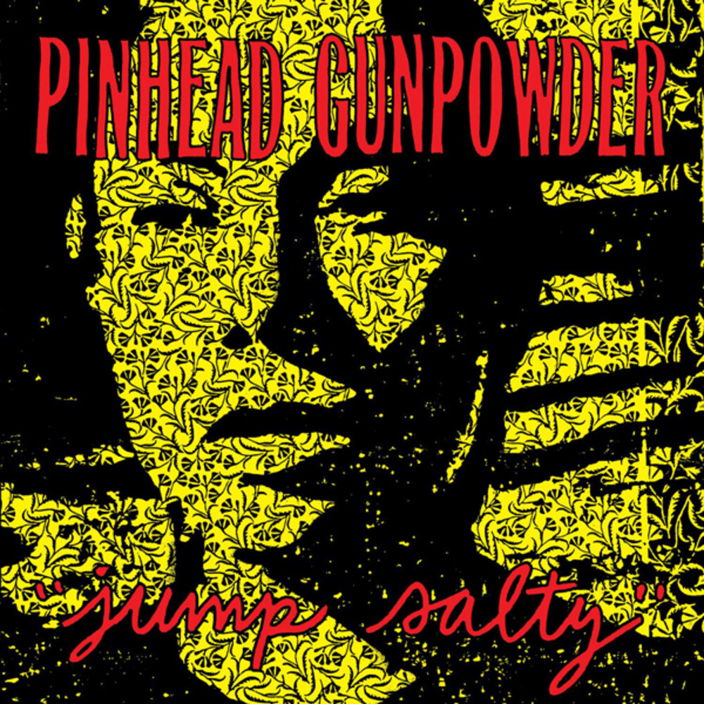 Pinhead Gunpowder - Jump Salty