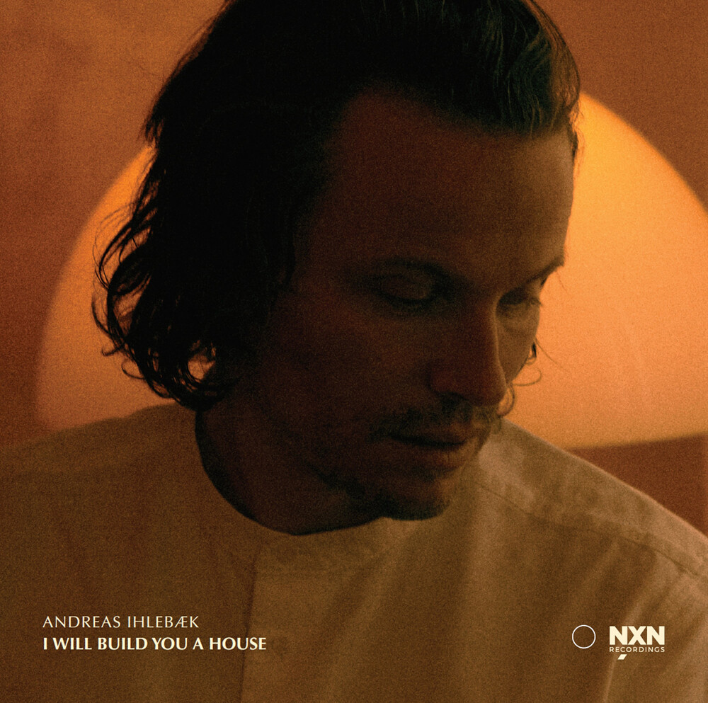 Andreas Ihlebæk - I Will Build You a House
