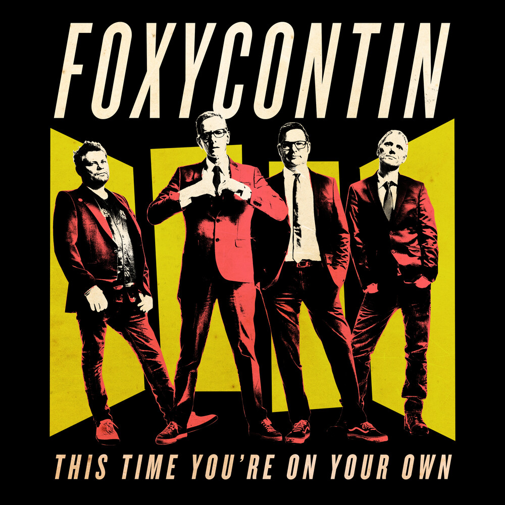 Foxycontin - This Time You're On Your Own (Can)