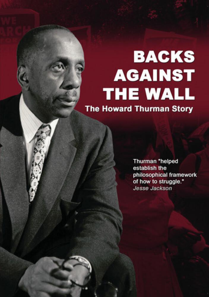 - Backs Against The Wall: The Howard Thurman Story