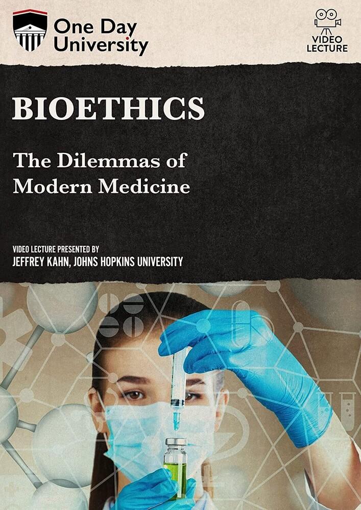 Bioethics: The Dilemmas of Modern Medicine - Bioethics: The Dilemmas Of Modern Medicine
