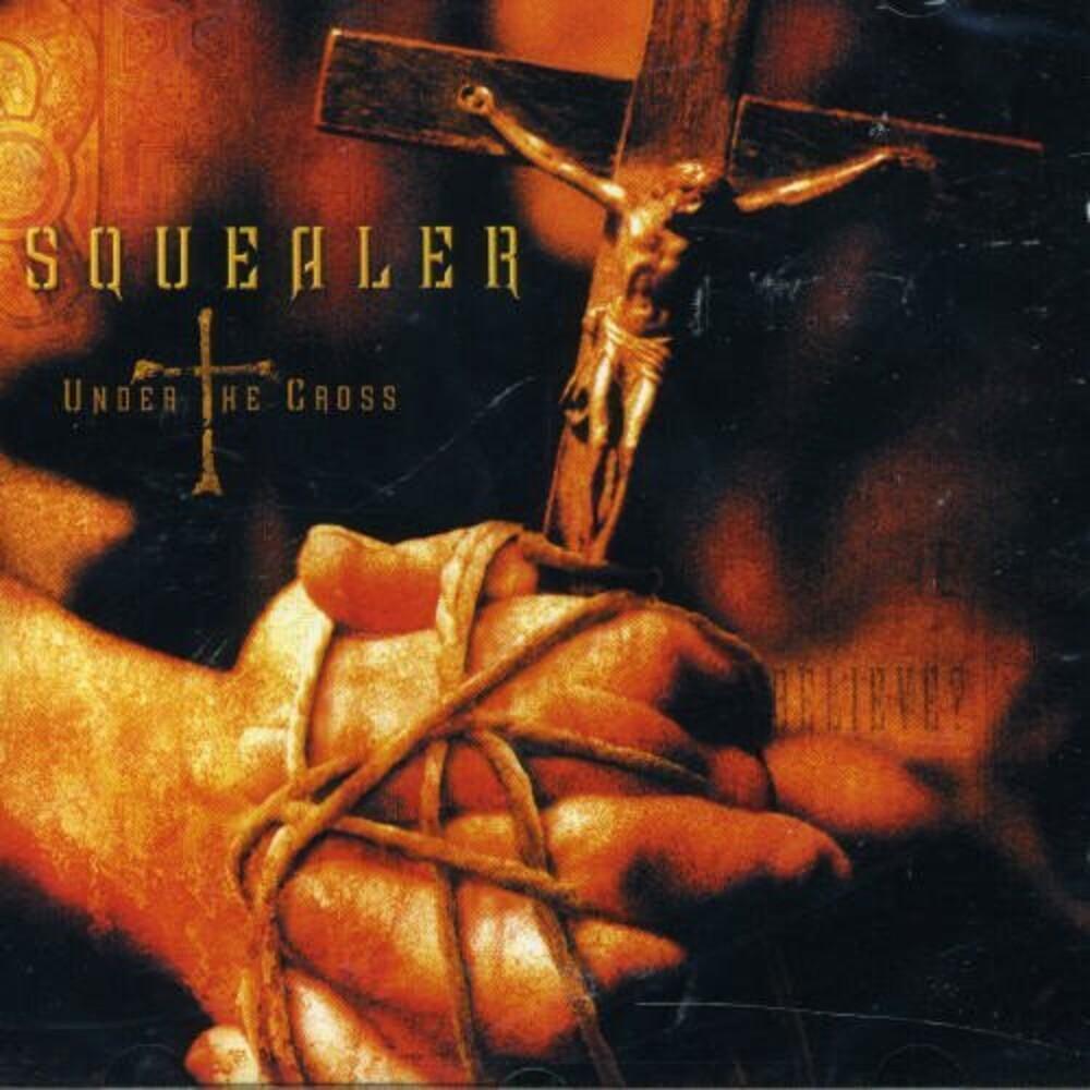 Squealer - Under The Cross [Digipak]