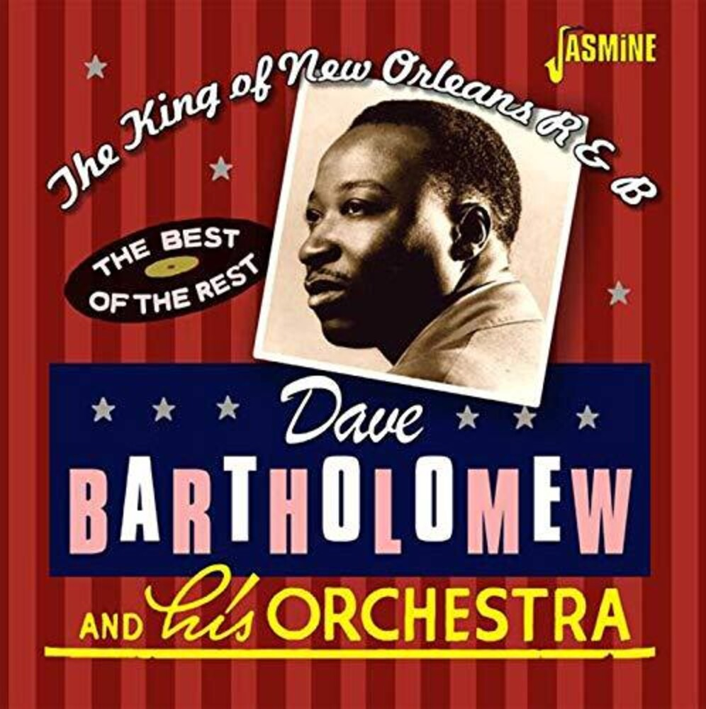 Dave Bartholomew - King Of New Orleans R&B: The Best Of The Rest (Uk)