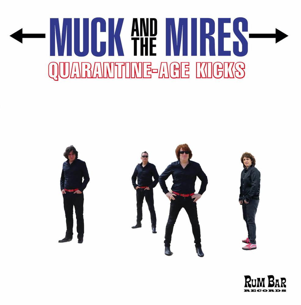 Muck & Mires - Quarantine Age Kicks