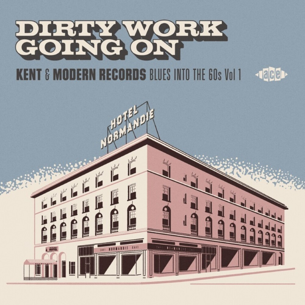 Dirty Work Going On Kent & Modern Records Blues - Dirty Work Going On: Kent & Modern Records Blues