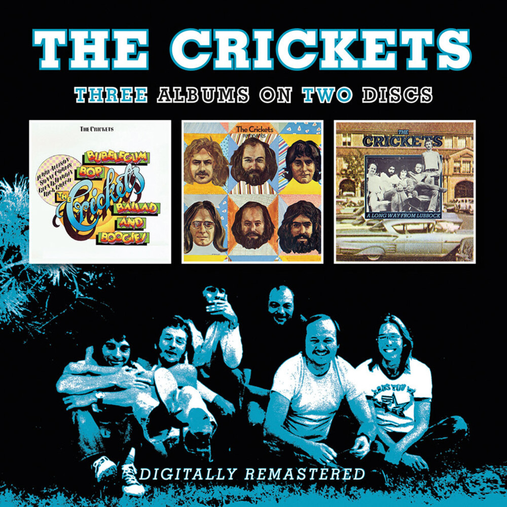 Crickets - Bubblegum, Bop, Ballad And Boogies / Remnants / A Long Way From Lubbock