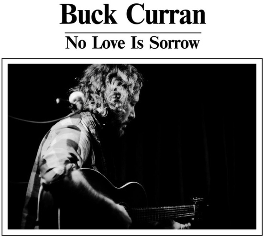 Buck Curran - No Love Is Sorrow