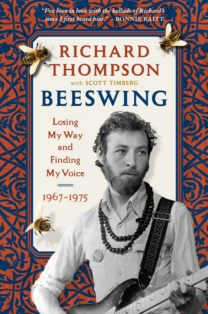 Thompson, Richard / Timberg, Scott - Beeswing: Losing My Way and Finding My Voice 1967-1975