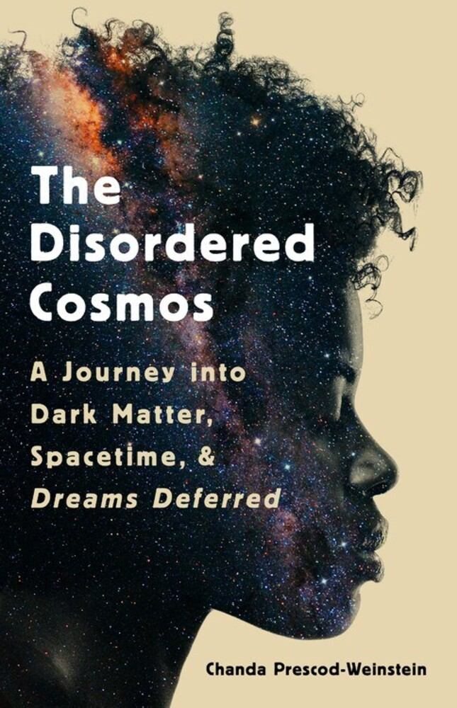 Prescod-Chanda Weinstein - Disordered Cosmos (Hcvr)