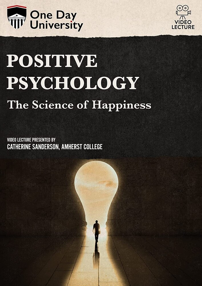 Positive Psychology: The Science of Happiness - Positive Psychology: The Science Of Happiness