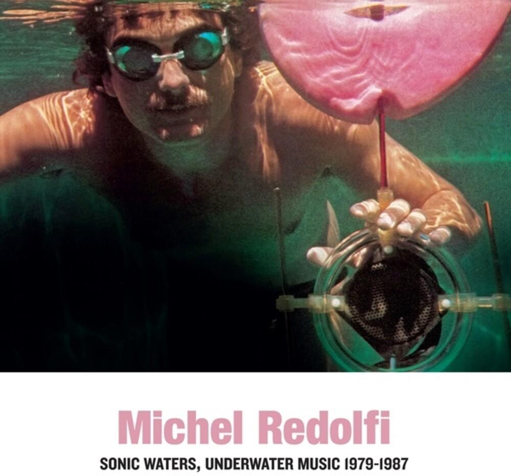 Michel Redolfi - Sonic Waters Underwater Music 1979-1987