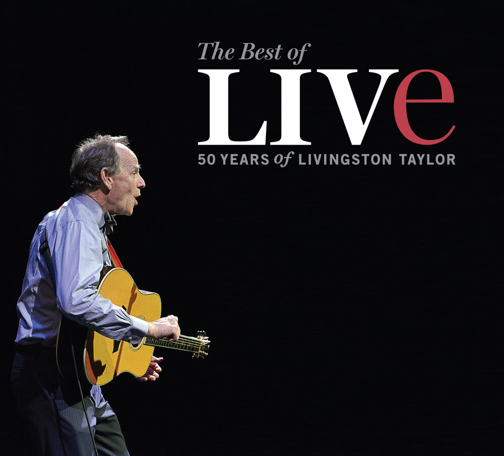 - The Best Of Live: 50 Years Of Livingston Taylor Live