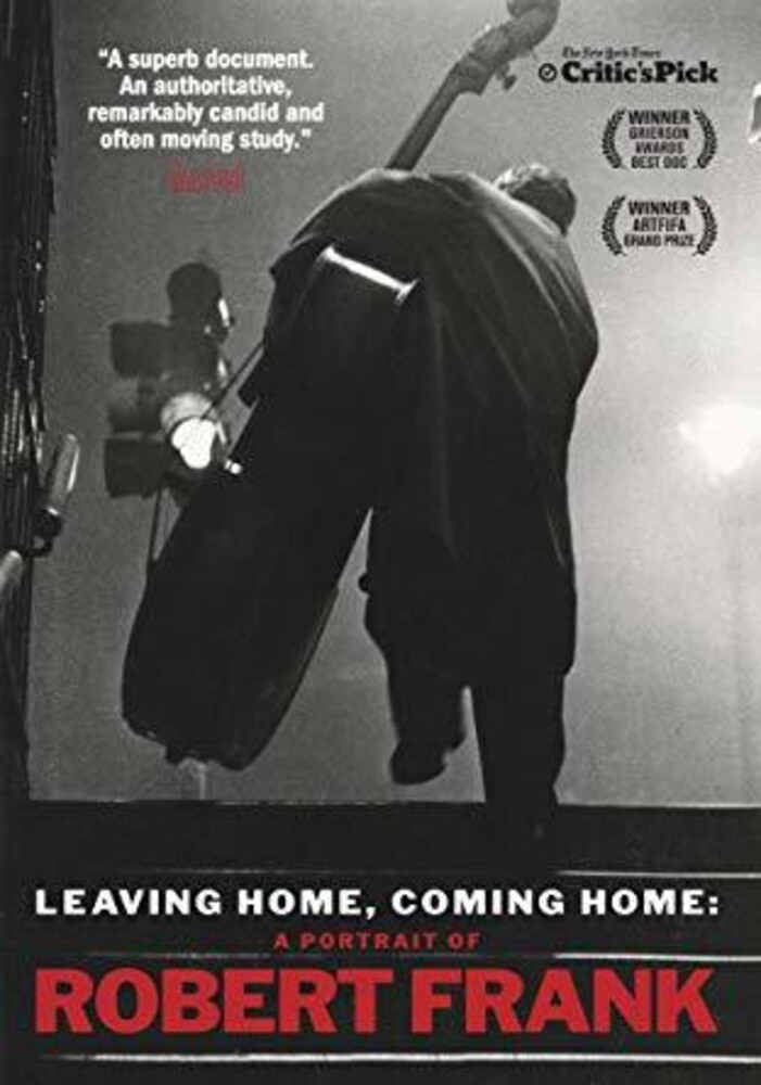 - Leaving Home, Coming Home: A Portrait of Robert Frank
