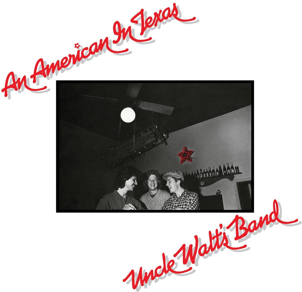 Uncle Walts Band - An American In Texas (Exp)