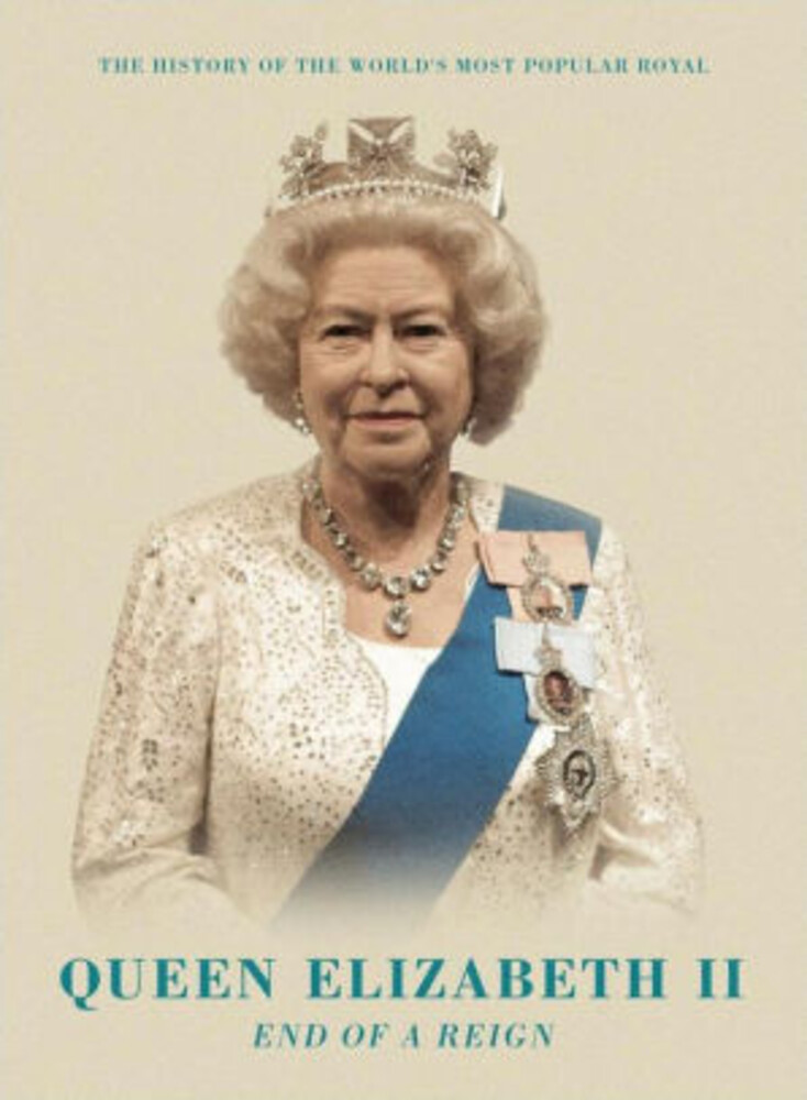 - Queen Elizabeth Ii: End Of A Reign