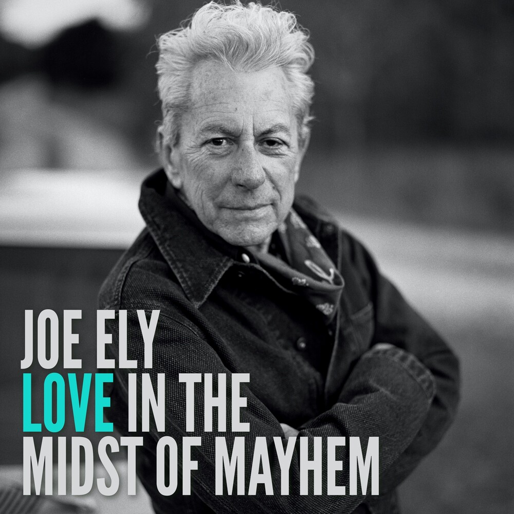 Joe Ely - Love In The Midst Of Mayhem