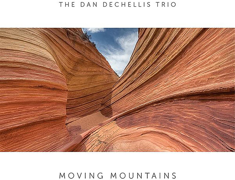 The Dan Dechellis Trio - Moving Mountains