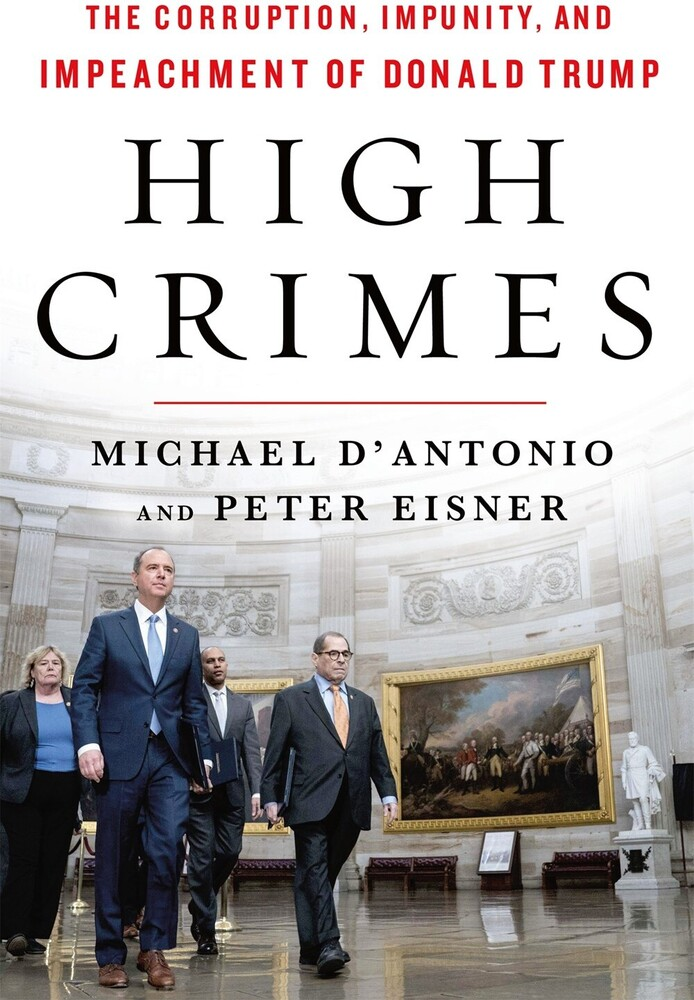 - High Crimes: The Corruption, Impunity, and Impeachment of Donald Trump