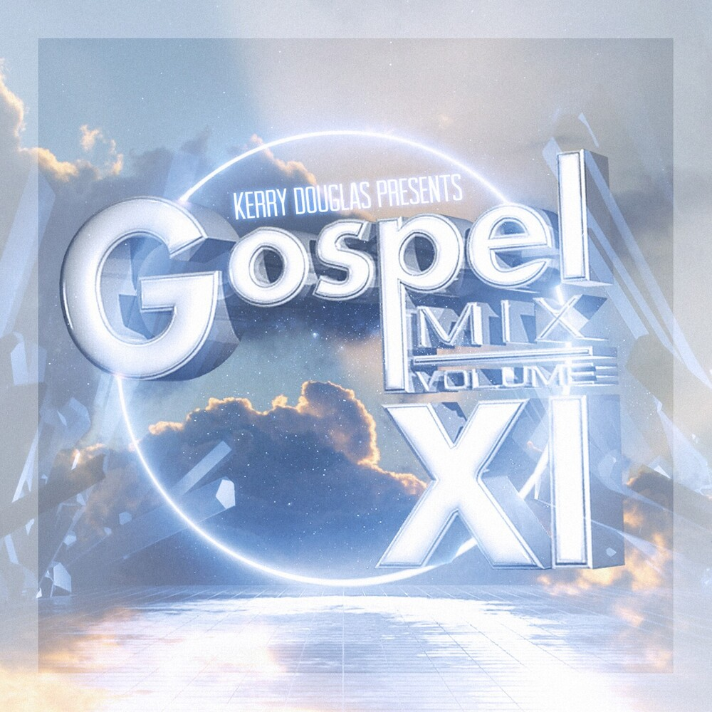 Kerry Douglas Presents Gospel Mix Vol 11 / Var - Kerry Douglas Presents: Gospel Mix Vol. 11 / Var