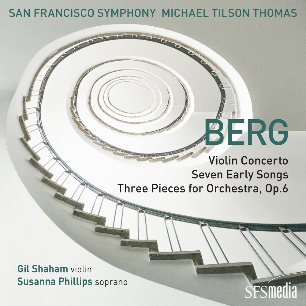 Berg / Michael Thomas  Tilson / San Francisco Sym - Berg: Violin Concerto, Seven Early Songs & Three Pieces for Orchestra , Op.6
