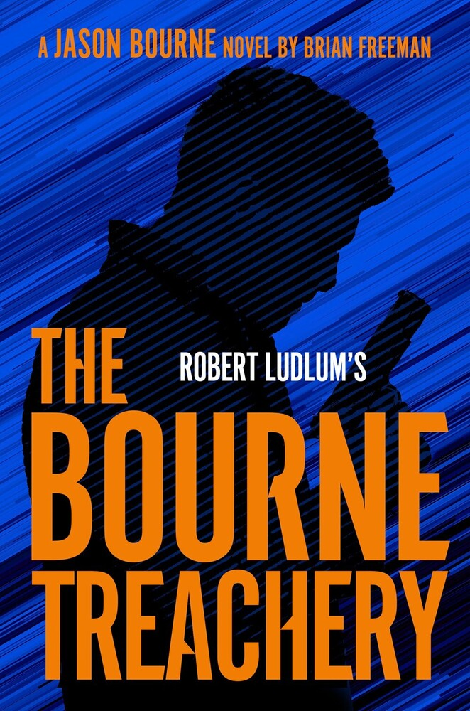 Brian Freeman - Robert Ludlum's The Bourne Treachery: A Jason Bourne Novel