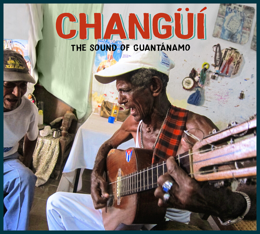 Changui: The Sound Of Guantanamo / Various (Box) - Changui: The Sound Of Guantanamo / Various (Box)