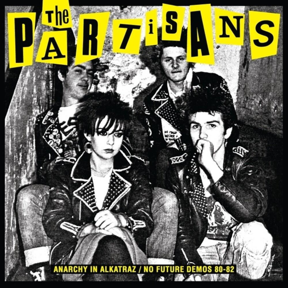 Partisans - Anarchy In Alkatraz / No Future Demos 80-82